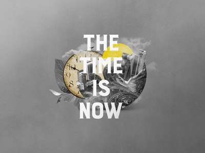 The Time Is Now Sermon Series Art