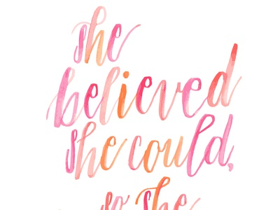 She Believed quote illustration watercolor modern calligraphy calligraphy brush calligraphy hand lettering brush lettering