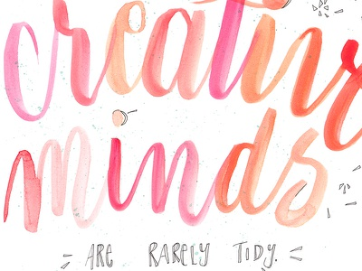 Creative minds are rarely tidy quote illustration watercolor modern calligraphy calligraphy brush calligraphy hand lettering brush lettering