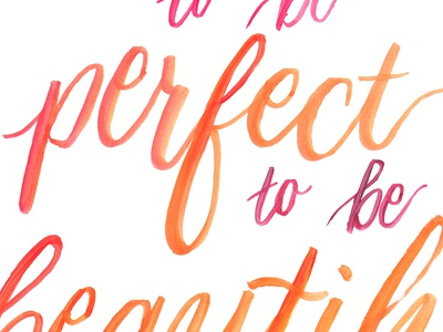 It doesn't have to be perfect to be beautiful quote illustration watercolor modern calligraphy calligraphy brush calligraphy hand lettering brush lettering