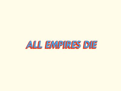 All Empires Die logo illustration design
