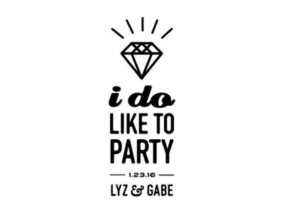 I DO (like to party)