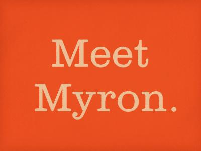 Myron's Dribbble debut. type vintage myron design logo color special debut packaging design muscle