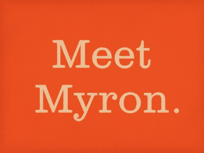 Myron's Dribbble debut.