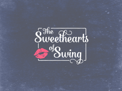 The Sweethearts of Swing texture kiss lips script bulgary script music swing logo