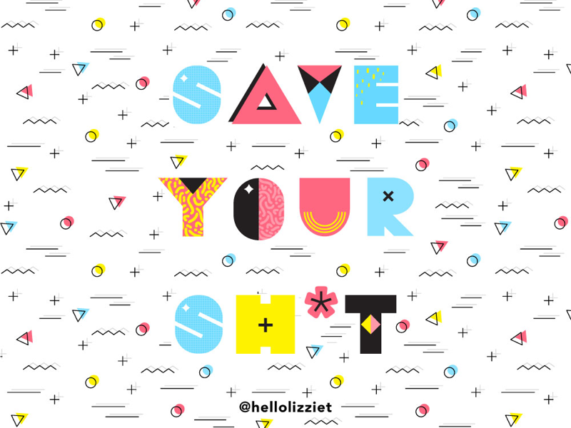 Save Your Sh*t 80s memphis typography graphic design