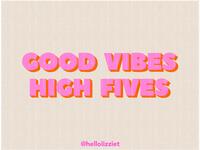 GOOD VIBES HIGH FIVES