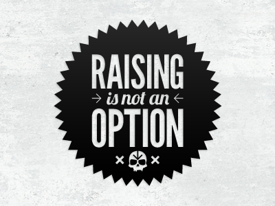 Raising is not an option typography vinyl sticker