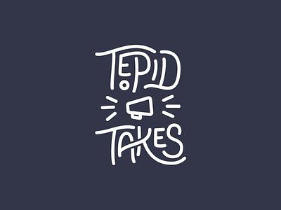Tepid Takes Logo megaphone wordmark speech logotype monoline handletter lettering logo