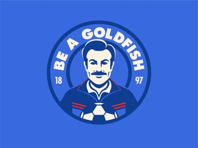 Ted Lasso - Be a goldfish - Badge sport logo mascot apple tv sudakis jason fc richmond greyhounds football uk illustration badge hunting badge lasso ted soccer