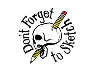 """Don""""t Forget To Sketch"""