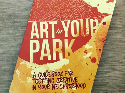 Art In Your Park - A Guidebook