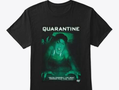 Quarantine A Movie T Shirts