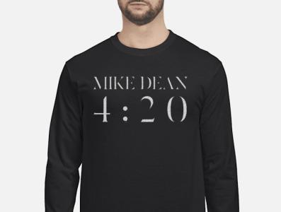 MIKE DEAN 4:20 T SHIRT