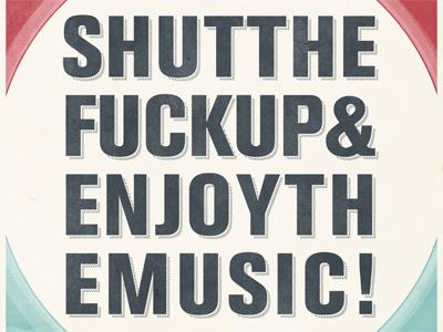 Shut The F*** Up typography vintage poster print slogan quote retro grunge distressed