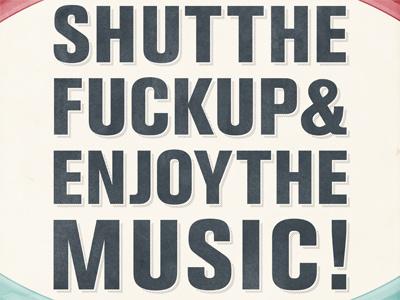Shut The F*** Up - Update 1 typography vintage poster print slogan quote retro grunge distressed