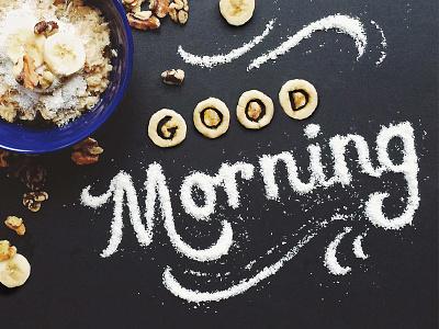 Good Morning breakfast walnuts coconut banana bananas lettering hand lettering food type food typography good morning food lettering oatmeal