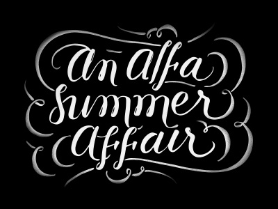 An Alfa Summer Affair script lettering car cars automotive alfa romeo hand lettering swash swashes black and white