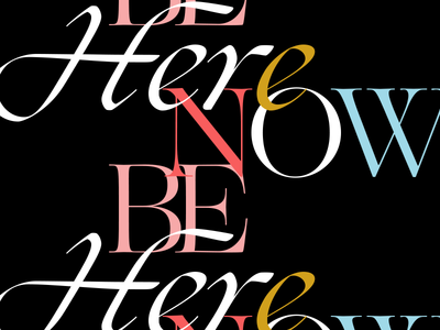 be here now poster type typography