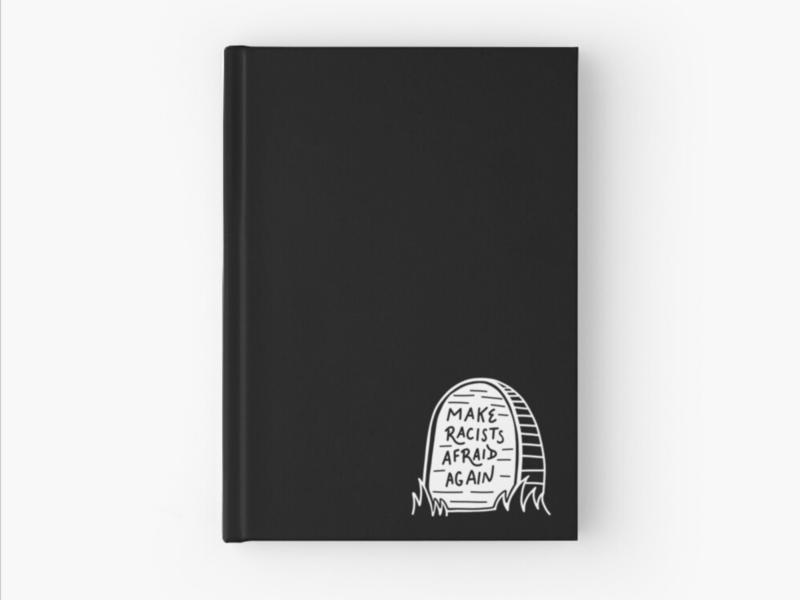 """Make racists afraid again"" Hardcover Journal"