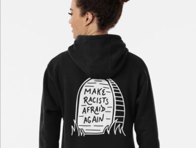 """Make racists afraid again"" Pull-over hoodie"
