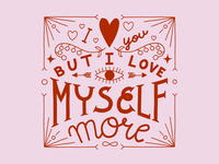 But I love myself more