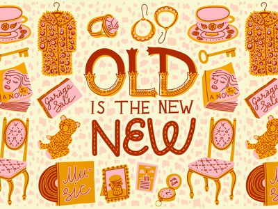 Old is the new new flea market treasure shop antique garage sale vintage upcycle reuse ecology thrift quote typography lettering illustration