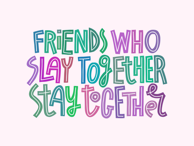 Friends who slay together stay together colorful t-shirt design t-shirt print friendship friends card quote joke typography lettering
