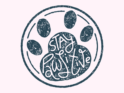 Stay pawsitive (stamp) happy card sentiment encouragement pawsitive stay stamp vintage dog cat pets typography lettering illustration