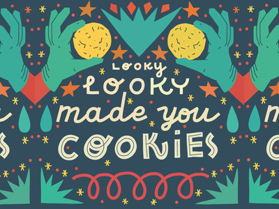 Looky looky made you cookies snack desserts yummy gloves hands cookies card typography lettering illustration