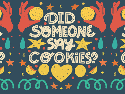 Did someone say cookies? baking yummy dessert cookies love card quote joke typography lettering illustration