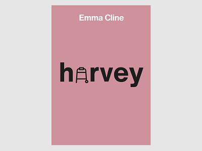 HARVEY - Emma Cline - Book Cover book store book book cover design book cover typography minimalistic graphic design design