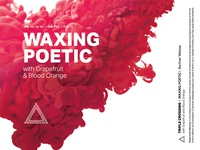 Waxing Poetic | Grapefruit Blood Orange ⟁ Triple Crossing