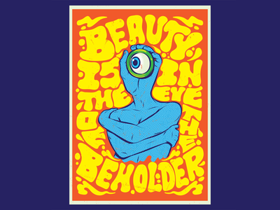 Beauty is in the eye of the beholder art surrealism psychedelic type design illustration lettering typography vector