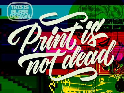 Print is not dead brushpen calligraphy cmyk print color psychedelic art type design lettering typography vector
