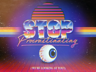 Stop Procrastinating! digitalart synthwave eighties procrastination psychedelic art design type vintage retro lettering vector