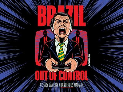 Brazil Out of Control covid19 surrealism art design illustration brazil madman bolsonaro