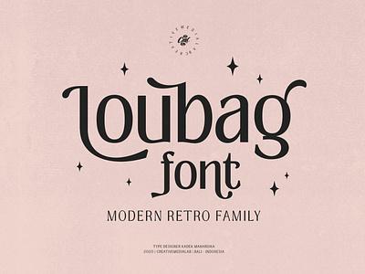 Loubag - Modern Retro family lettering typeface unique font unique elegant fonts serif font serif fonts font design fonts collection retro design luxury vintage font retro font sans serif font sans serif fonts font family family retro modern