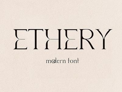 Ethery. Modern Serif Font logo professional font design fonts collection elegant fonts simple luxury stylish refined modern design sans serif font sans serif serif fonts elegant serif elegant font elegant modern serif font modern serif serif modern