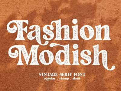 Fashion Modish / Vintage Letterpress serif fonts fashion brand logos logo posters design bold slab slant regular stamp serif fonts collection font family elegant fonts elegant font retro vintage fashion