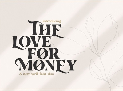 The Love For Money Font Duo typeface serif font sans serif fonts serif fonts font design fonts collection vintage fonts label retro magazine beautiful poster vintage website fonts art deco fonts art decor retro fonts lettering logo fonts font duo