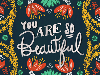 You Are So Beautiful flowers greenery lettering botanical floral beautiful compliment national compliment day illustration