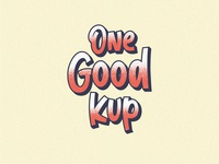 One Good Kup vector lettering design typography letters texture type