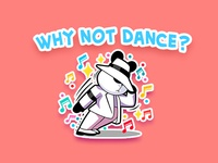Why not dance?