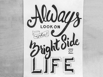 Always look on the bright side of life 🎶 🎶 poster typography sketch lettering letter type