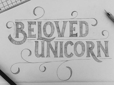 ✨  Beloved Unicorn 🦄 typespire draft design handfont handletter handtype handlettering lettering typography type