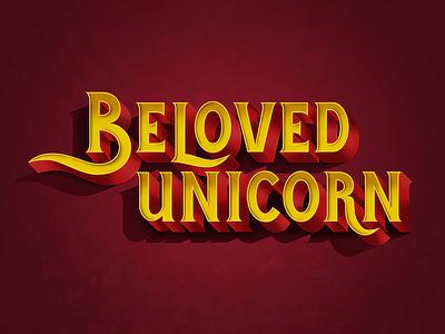 Beloved Unicorn Lettering custom typography type logo poster lettering letter
