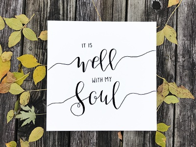 It is well with my soul sketch paper pen fall hymn lyrics calligraphy hand-lettering lettering
