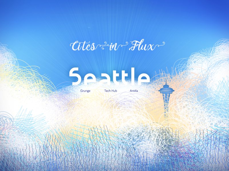 Cities in Flux - Seattle chloe cook-warren austin designer designer austin web typography seattle branding illustration ui ux app design