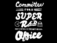 Committee For A Super Rad Yet Totally Functional Office